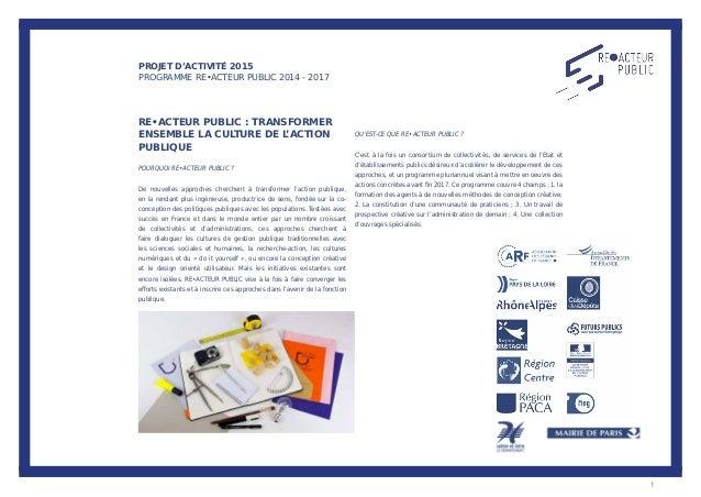 RE•ACTEUR PUBLIC : TRANSFORMER ENSEMBLE LA CULTURE DE L'ACTION PUBLIQUE POURQUOI RE•ACTEUR PUBLIC ? De nouvelles approches...