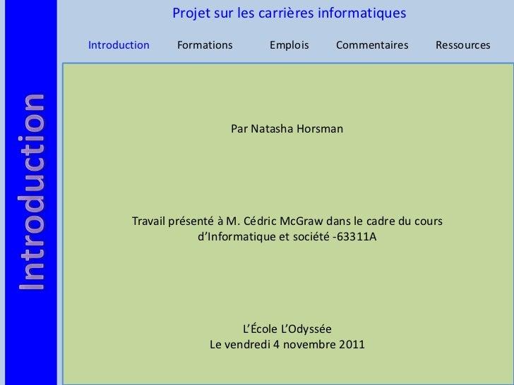 Projet sur les carrières informatiquesIntroduction    Formations       Emplois      Commentaires      Ressources          ...