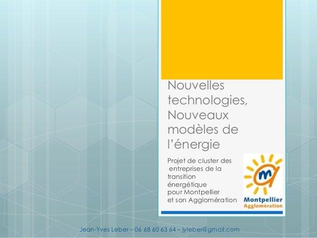 Nouvelles technologies, Nouveaux modèles de l'énergie Projet de cluster des entreprises de la transition énergétique pour ...