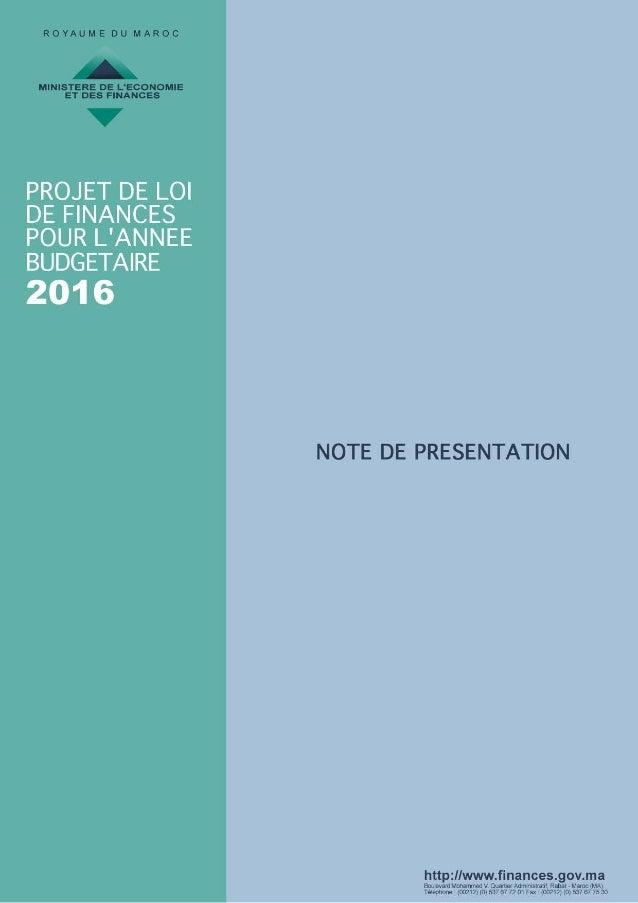 PROJET DE LOI DE FINANCES POUR L'ANNEE 2016 NOTE DE PRESENTATION «…..Nous avons fait de la préservation de la dignité du c...