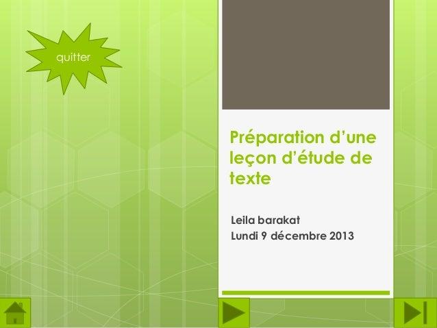 quitter  Préparation d'une leçon d'étude de texte Leila barakat Lundi 9 décembre 2013