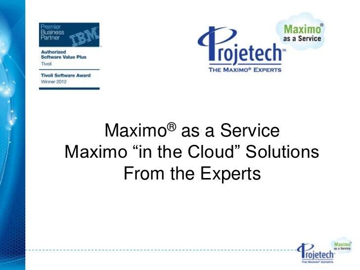 Projetech 2012  Maximo As A Service