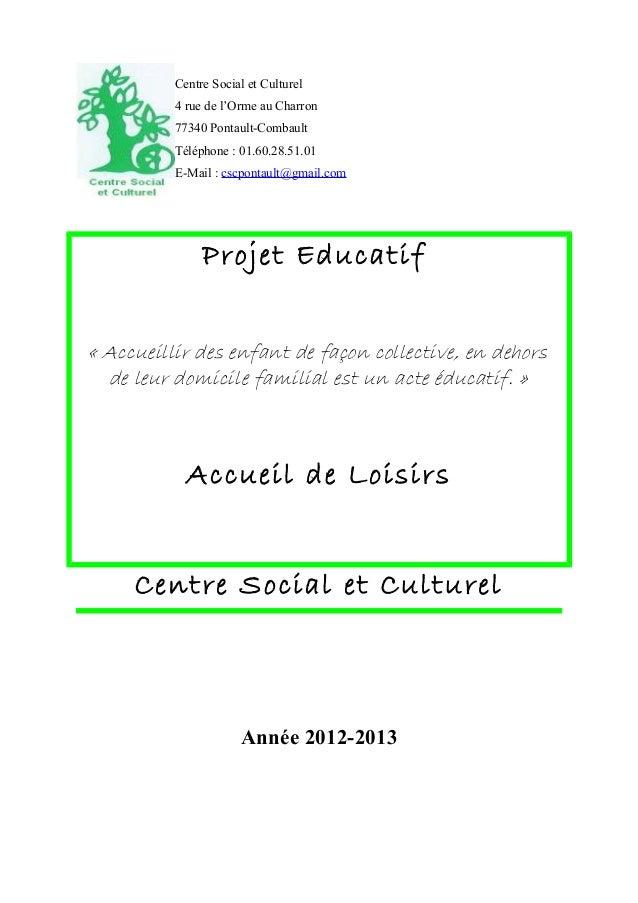 Centre Social et Culturel4 rue de l'Orme au Charron77340 Pontault-CombaultTéléphone : 01.60.28.51.01E-Mail : cscpontault@g...