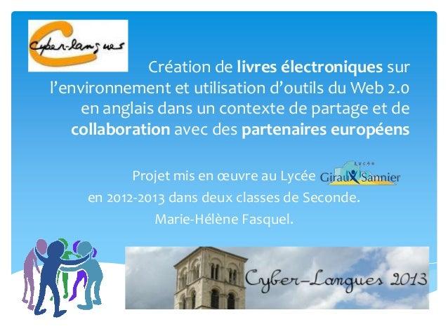 Création de livres électroniques surl'environnement et utilisation d'outils du Web 2.0en anglais dans un contexte de parta...