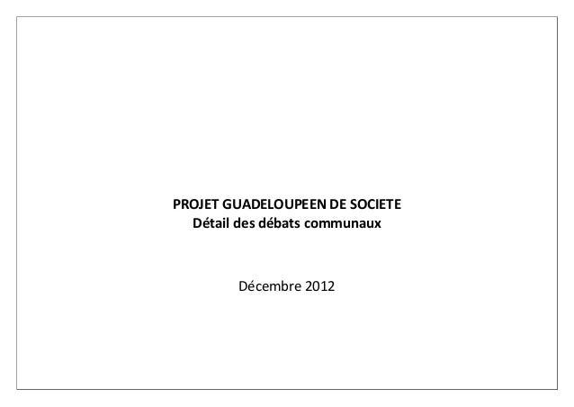 PROJET GUADELOUPEEN DE SOCIETE  Détail des débats communaux        Décembre 2012