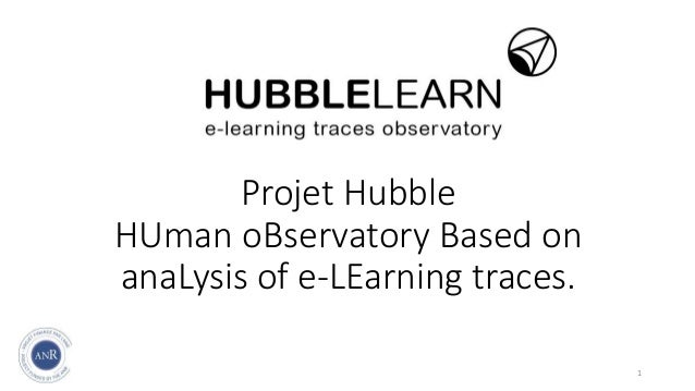 Projet Hubble HUman oBservatory Based on anaLysis of e-LEarning traces. 1