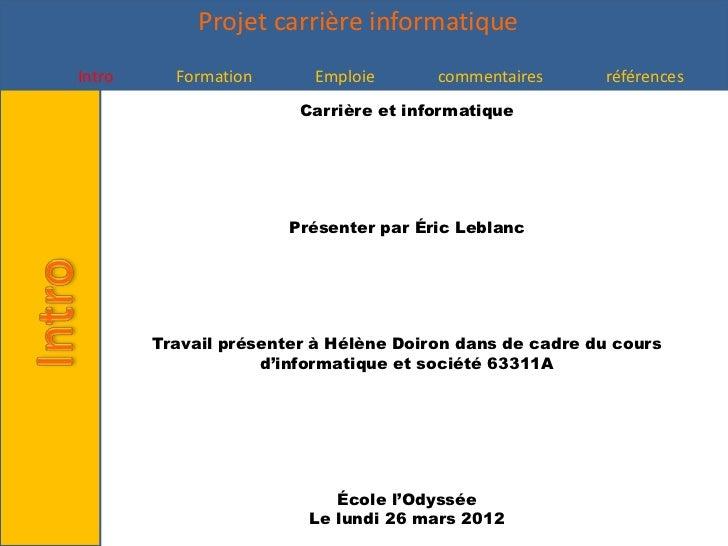 Projet carrière informatiqueIntro     Formation      Emploie       commentaires      références                        Car...