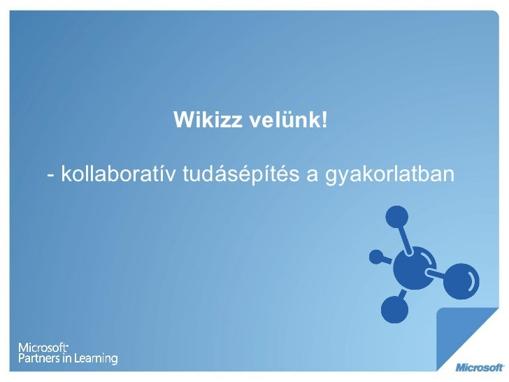 Wikizz velünk! - kollaboratív tudásépítés a gyakorlatban
