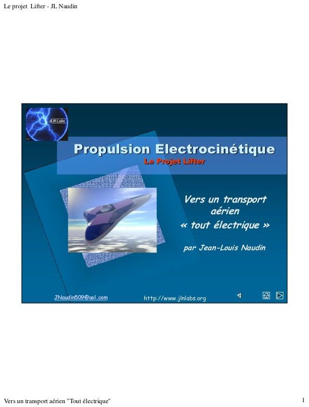 Le projet Lifter - JL Naudin                           Propulsion Electrocinétique                                        ...