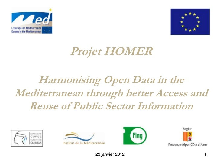 Projet HOMER    Harmonising Open Data in theMediterranean through better Access and  Reuse of Public Sector Information   ...