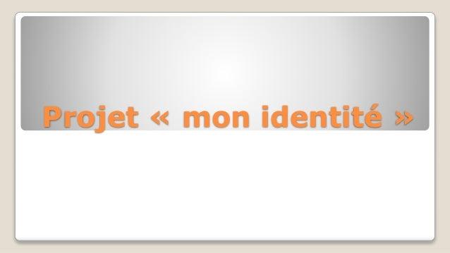 Projet « mon identité »