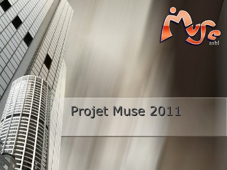 Projet Muse 2011<br />1<br />