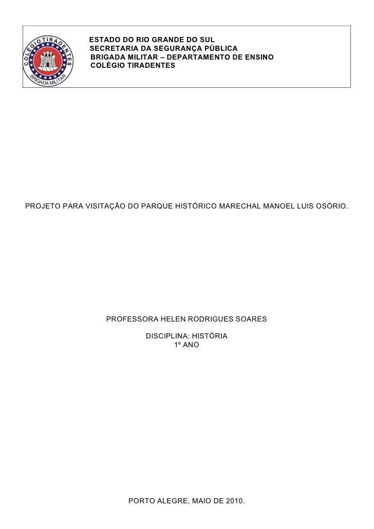 ESTADO DO RIO GRANDE DO SUL               SECRETARIA DA SEGURANÇA PÚBLICA               BRIGADA MILITAR – DEPARTAMENTO DE ...