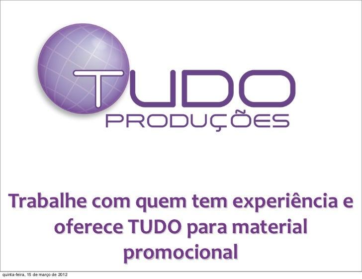Trabalhe com quem tem experiência e       oferece TUDO para material                  promocionalquint...