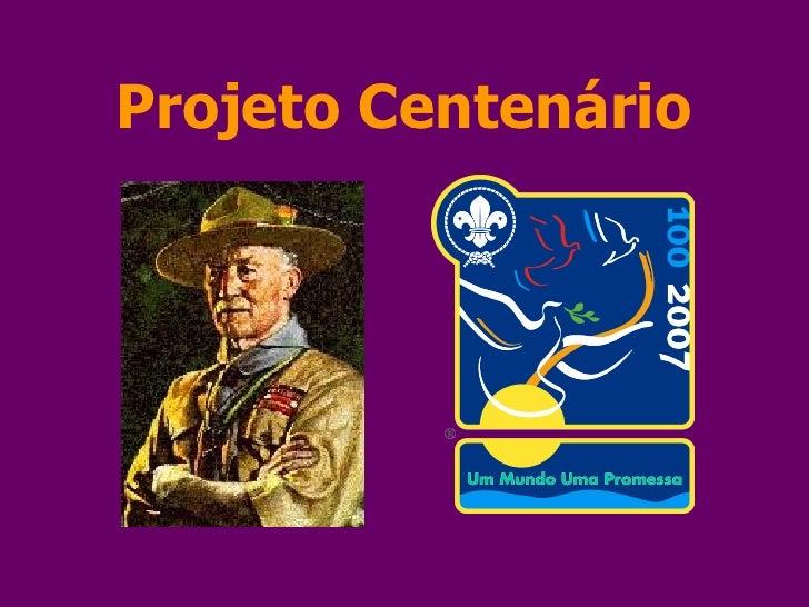 Projeto Centenário