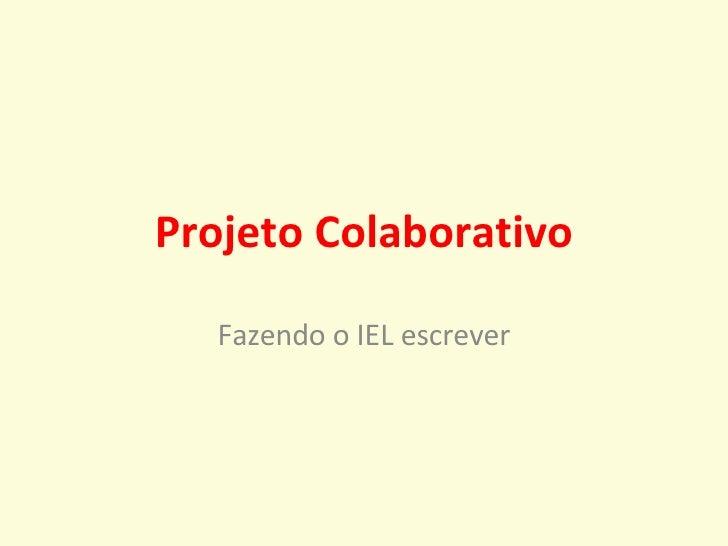 Projeto Colaborativo Fazendo o IEL escrever