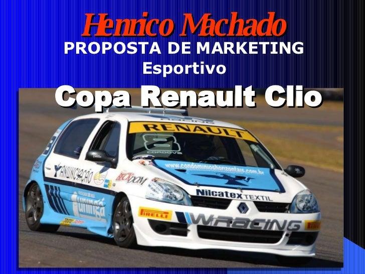 Henrico Machado PROPOSTA DE MARKETING Esportivo Copa Renault Clio