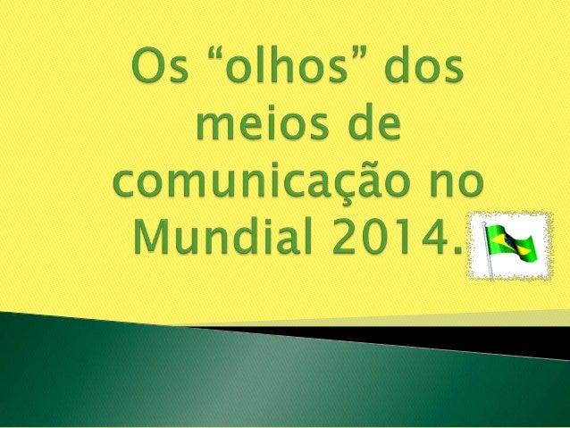Vamos analisar a maneira que os meios de comunicação falam dos países que participam da Copa e especialmente do Brasil. El...