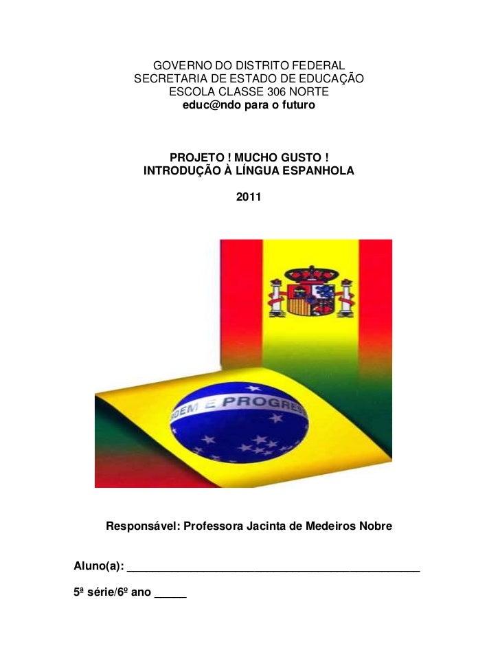 GOVERNO DO DISTRITO FEDERAL           SECRETARIA DE ESTADO DE EDUCAÇÃO               ESCOLA CLASSE 306 NORTE              ...