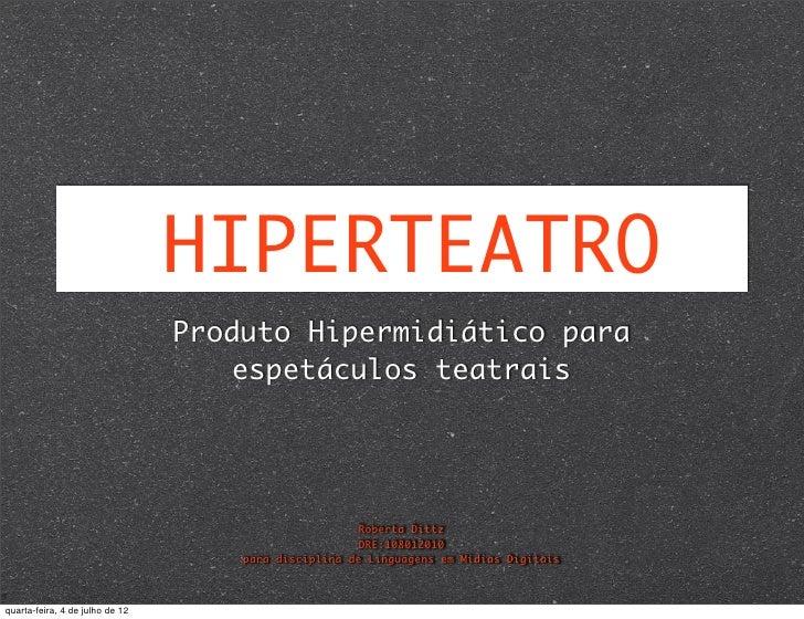 HIPERTEATRO                                 Produto Hipermidiático para                                    espetáculos tea...