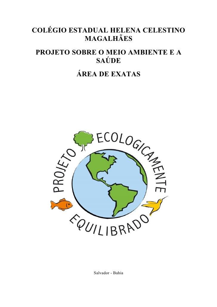COLÉGIO ESTADUAL HELENA CELESTINO           MAGALHÃESPROJETO SOBRE O MEIO AMBIENTE E A             SAÚDE         ÁREA DE E...