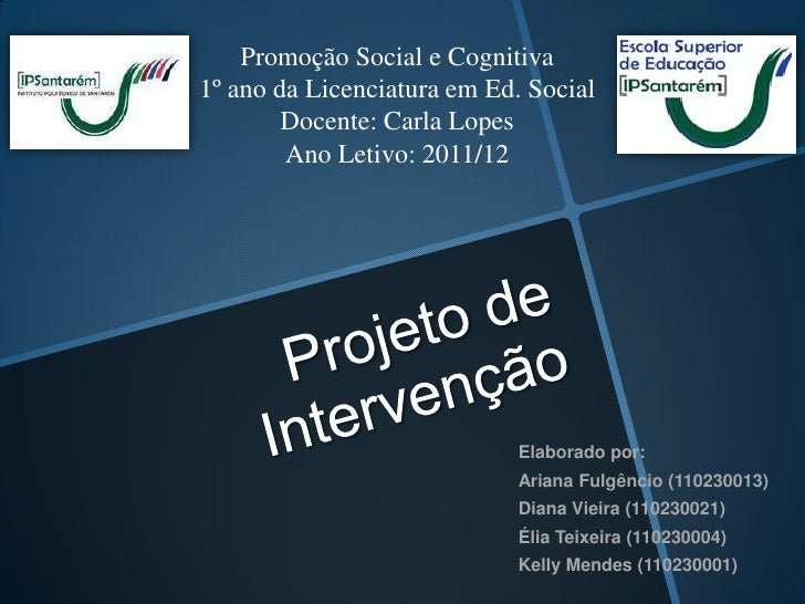 Promoção Social e Cognitiva1º ano da Licenciatura em Ed. Social        Docente: Carla Lopes        Ano Letivo: 2011/12    ...