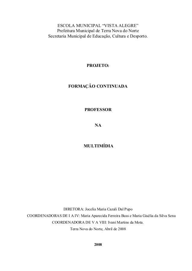 """ESCOLA MUNICIPAL """"VISTA ALEGRE"""" Prefeitura Municipal de Terra Nova do Norte Secretaria Municipal de Educação, Cultura e De..."""