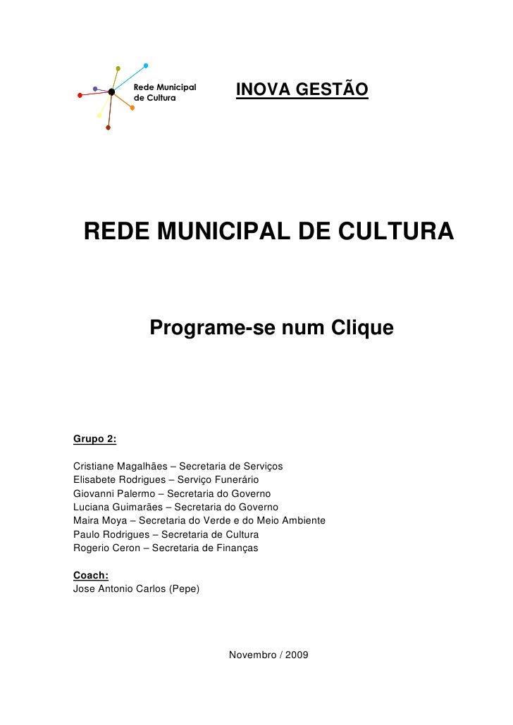 Rede Municipal             de Cultura                                 INOVA GESTÃO       REDE MUNICIPAL DE CULTURA        ...