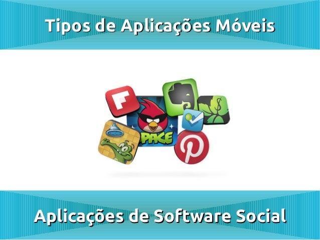 Tipos de Aplicações MóveisAplicações de Software Social