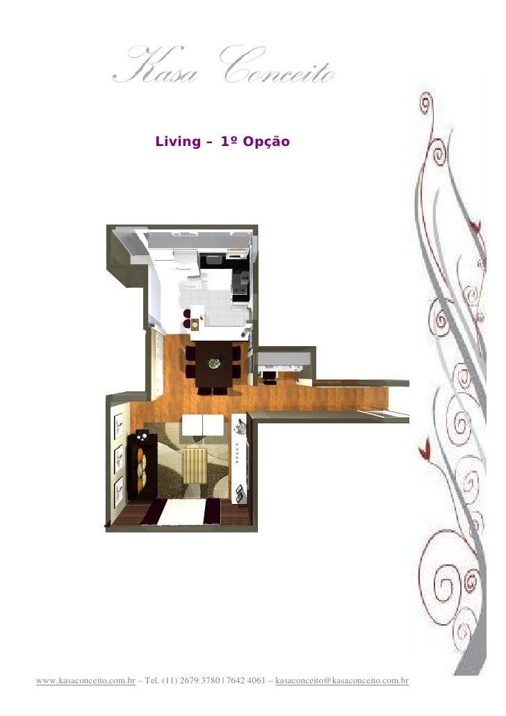 Living – 1º Opção     www.kasaconceito.com.br – Tel. (11) 2679 3780 | 7642 4061 – kasaconceito@kasaconceito.com.br