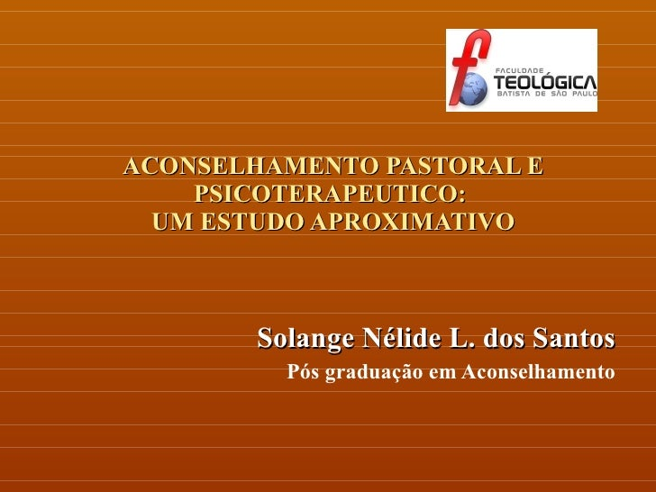 Projeto de Pesquisa Aconselhamento Pastoral e  psicoterapeutico