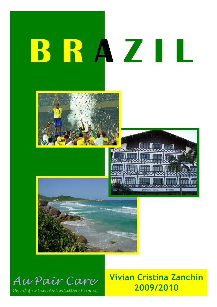 BRAZIL                                         Vivian Cristina Zanchin Au Pair Care Pre-departure Orientation Project     ...