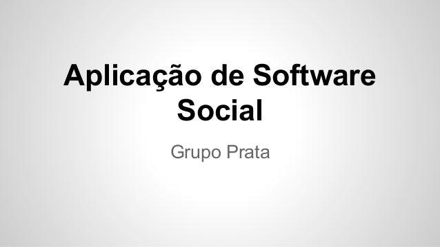 Aplicação de Software Social Grupo Prata
