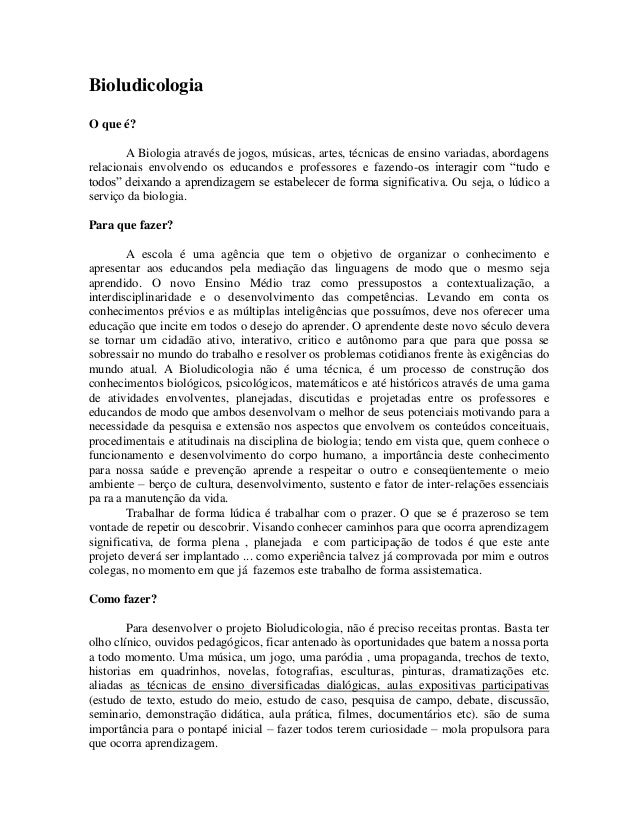 Bioludicologia O que é? A Biologia através de jogos, músicas, artes, técnicas de ensino variadas, abordagens relacionais e...