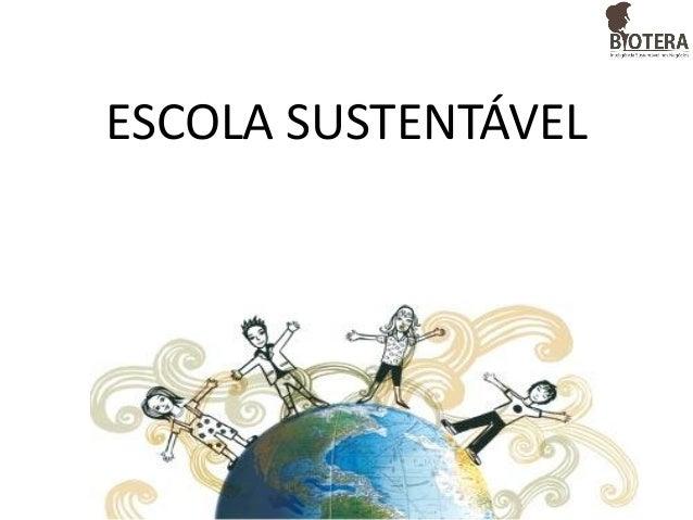 BIOTERA- ESCOLA SUSTENTÁVEL