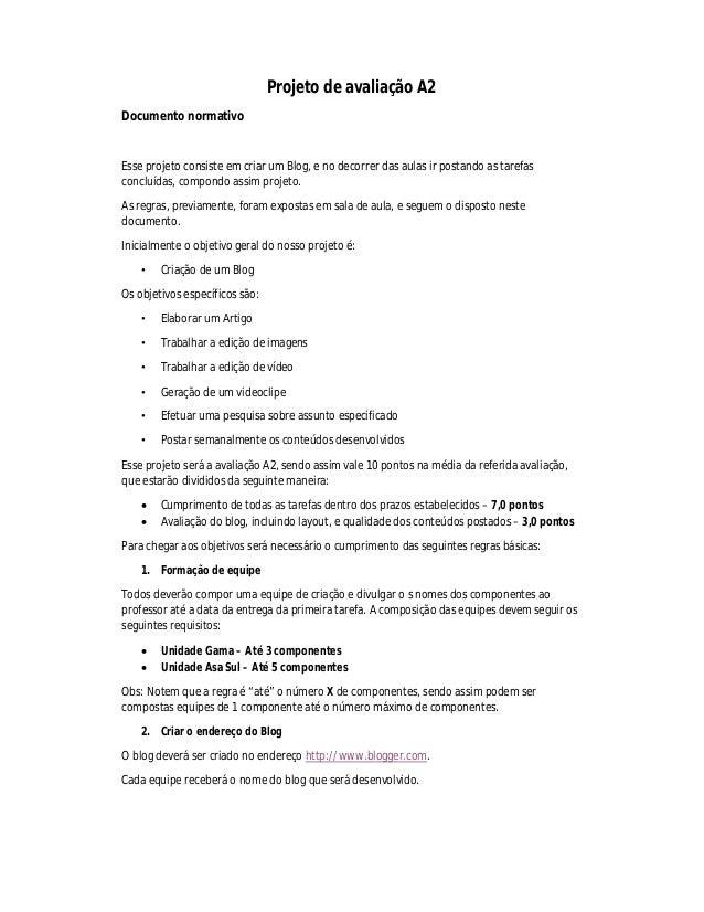 Projeto de avaliação A2Documento normativoEsse projeto consiste em criar um Blog, e no decorrer das aulas ir postando as t...