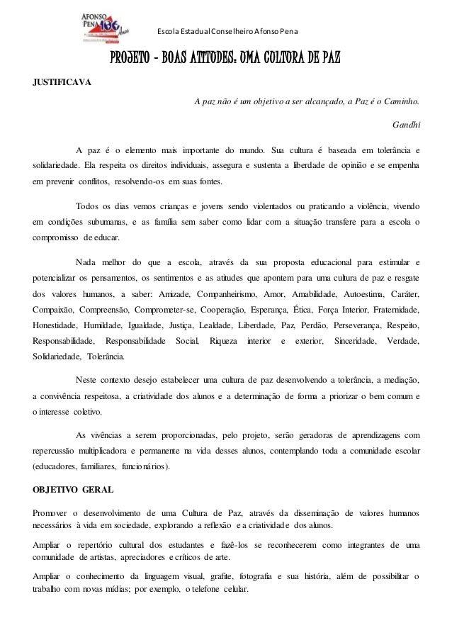 Escola Estadual Conselheiro Afonso Pena  PROJETO – BOAS ATITUDES: UMA CULTURA DE PAZ  JUSTIFICAVA  A paz não é um objetivo...