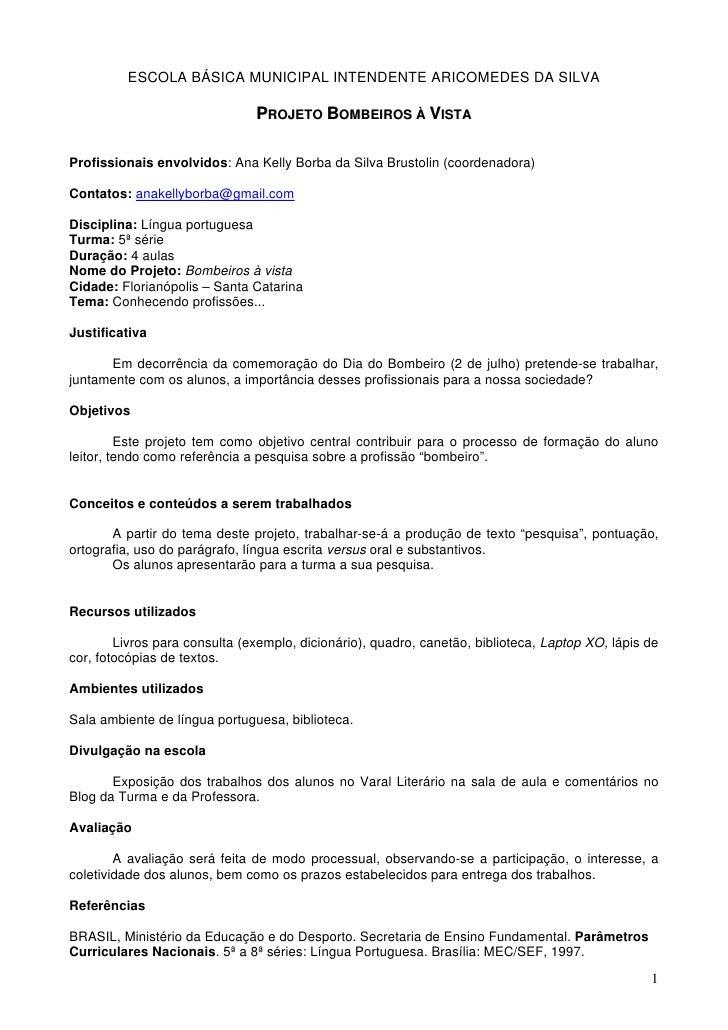 ESCOLA BÁSICA MUNICIPAL INTENDENTE ARICOMEDES DA SILVA                                 PROJETO BOMBEIROS À VISTA  Profissi...