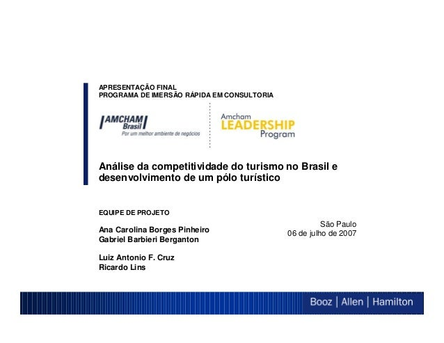 APRESENTAÇÃO FINALPROGRAMA DE IMERSÃO RÁPIDA EM CONSULTORIAAnálise da competitividade do turismo no Brasil edesenvolviment...