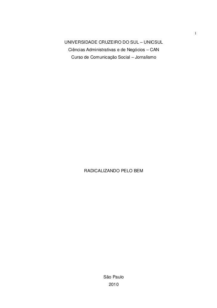 1UNIVERSIDADE CRUZEIRO DO SUL – UNICSUL Ciências Administrativas e de Negócios – CAN  Curso de Comunicação Social – Jornal...