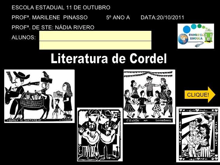 ESCOLA ESTADUAL 11 DE OUTUBRO PROFª. MARILENE  PINASSO  5º ANO A  DATA:20/10/2011 PROFª. DE STE: NÁDIA RIVERO ALUNOS: Lite...