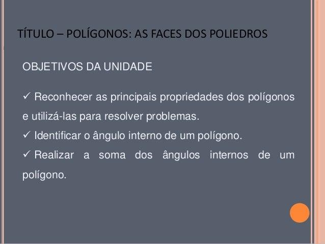 TÍTULO – POLÍGOGNOS: AS FACES DOS POLIEDROS TÍTULO – POLÍ  TÍTULO – POLÍGONOS: AS FACES DOS POLIEDROS GONOS: TÍTULO – POLÍ...
