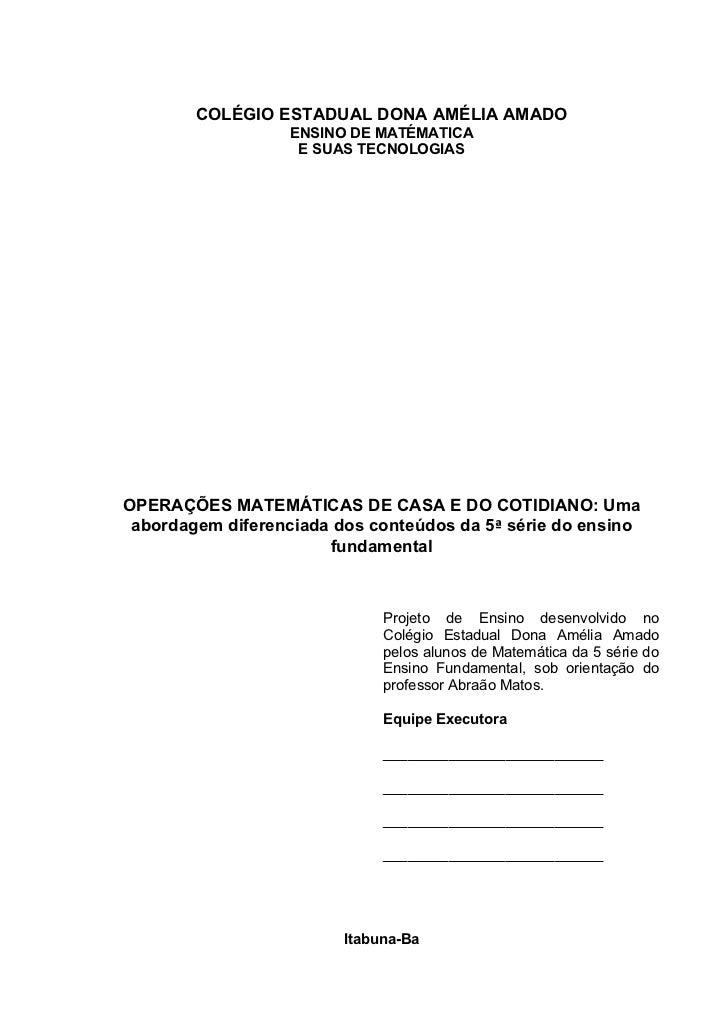 COLÉGIO ESTADUAL DONA AMÉLIA AMADO                   ENSINO DE MATÉMATICA                    E SUAS TECNOLOGIASOPERAÇÕES M...