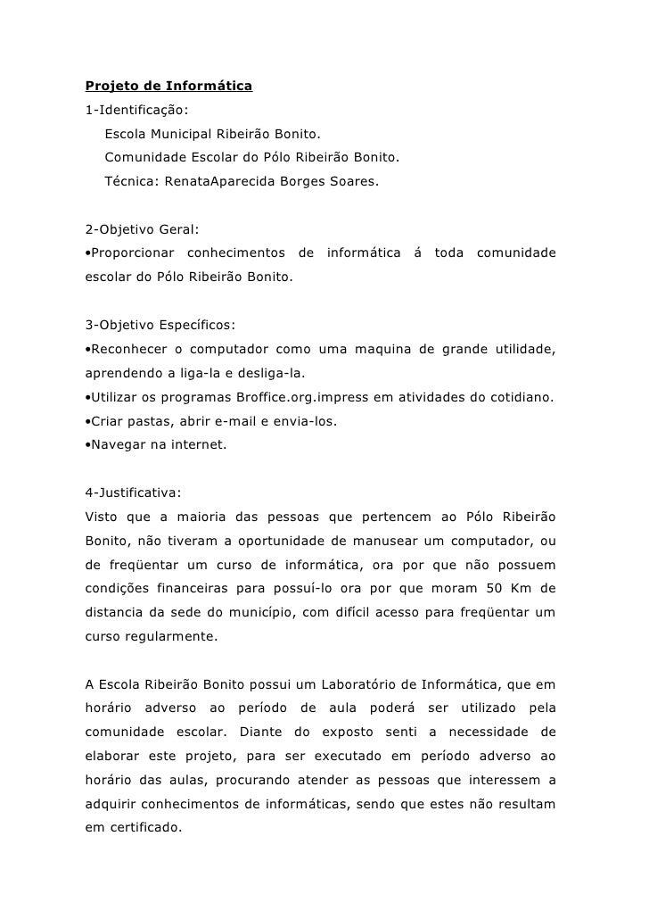 Projeto de Informática 1-Identificação:    Escola Municipal Ribeirão Bonito.    Comunidade Escolar do Pólo Ribeirão Bonito...