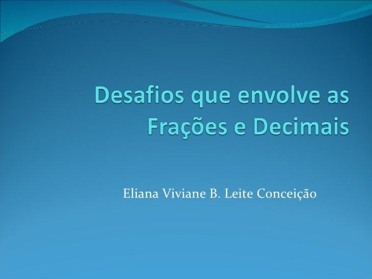 Eliana Viviane B. Leite Conceição