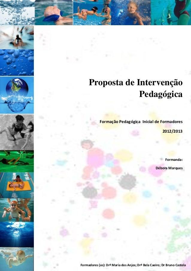 Proposta de Intervenção                  Pedagógica             Formação Pedagógica Inicial de Formadores                 ...