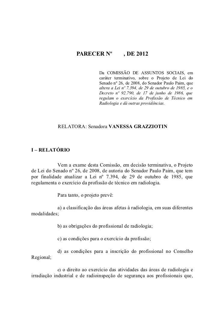 PARECER Nº               , DE 2012                                 Da COMISSÃO DE ASSUNTOS SOCIAIS, em                    ...