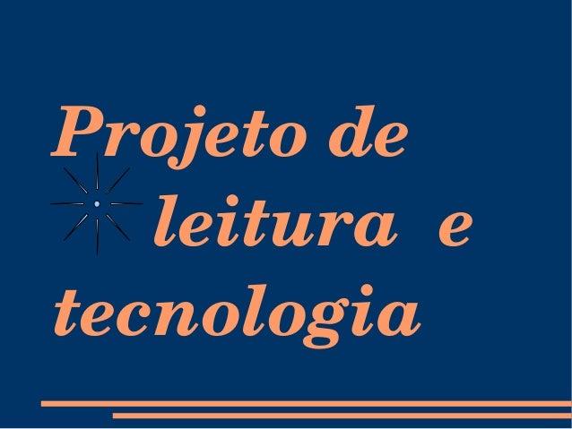 Projetodeleituraetecnologia