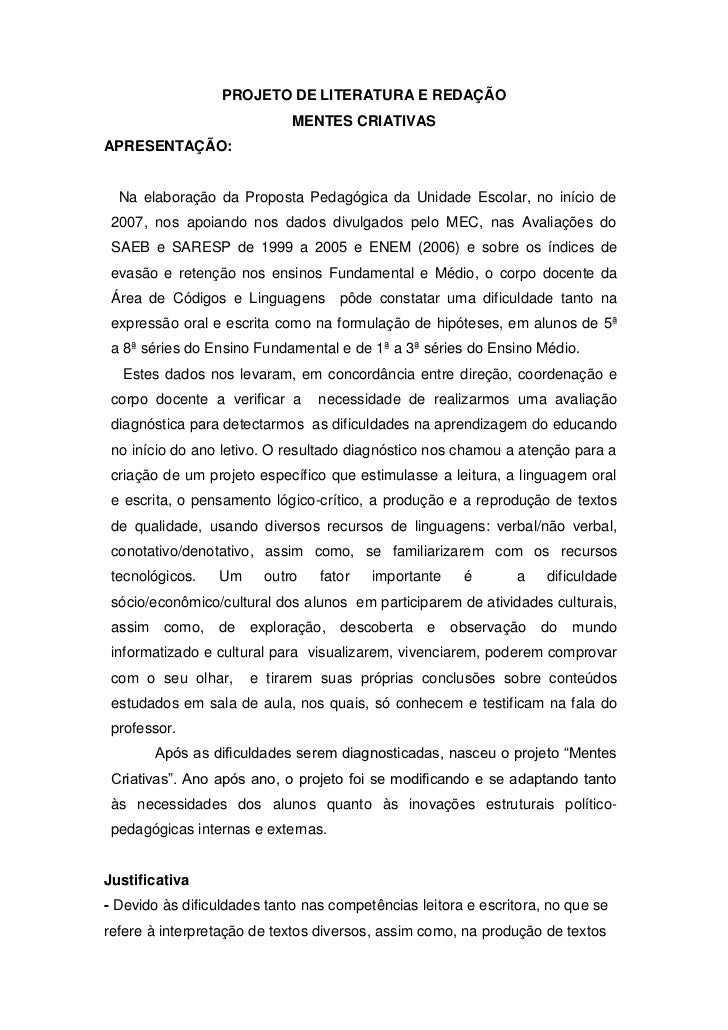 PROJETO DE LITERATURA E REDAÇÃO<br />MENTES CRIATIVAS<br />APRESENTAÇÃO:<br />Na elaboração da Proposta Pedagógica da Unid...