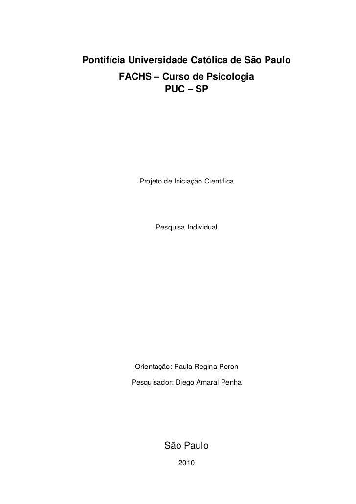 Pontifícia Universidade Católica de São Paulo       FACHS – Curso de Psicologia               PUC – SP            Projeto ...